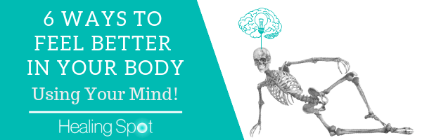 6 Ways to Feel Better In Your Body