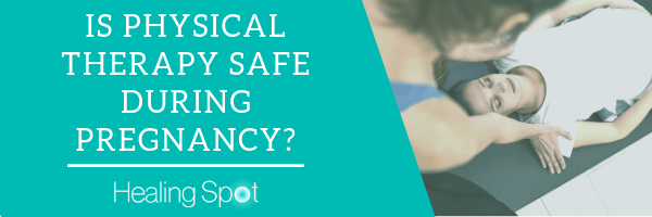 Is Physical Therapy Safe During Pregnancy